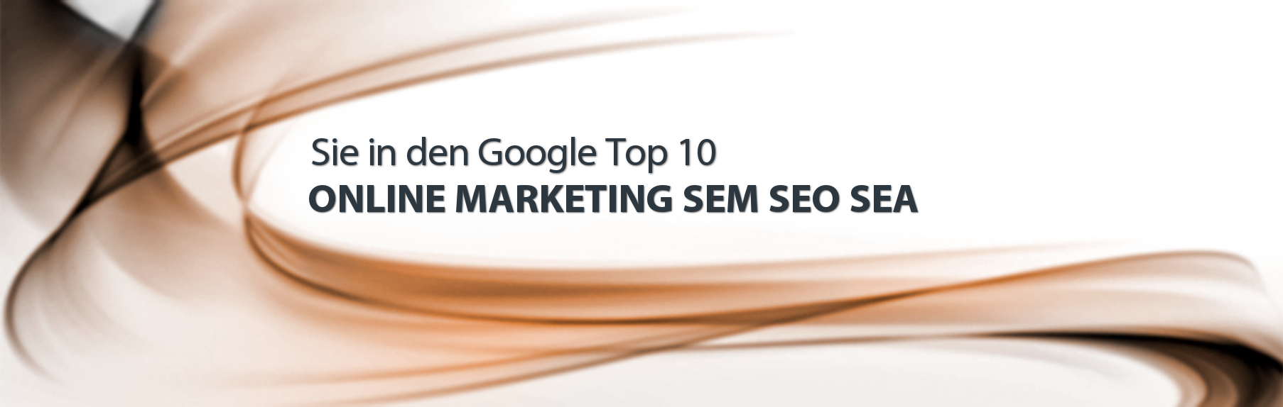 Sie in den Google Top 10. Online Marketing SEM SEO SEA.